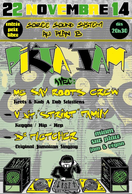 "Pikta'Jam 22 nov 2014 Mi Say Roots Krew V'Dit""Strikt"" Dr Fletcher"