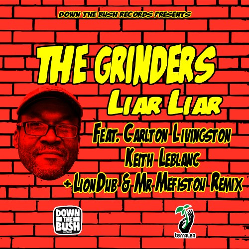 "DTB0011 The Grinders ""Liar Liar"" Ft. Carlton Livingston, Keith leblanc and LionDub & Mr Mefistou Remix"