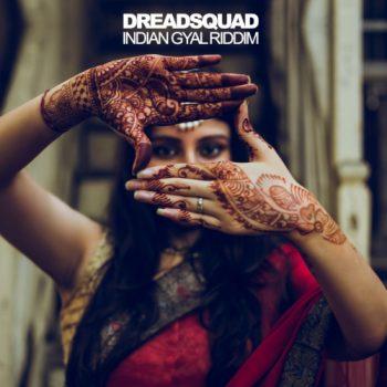 Indian Gyal Riddim - Dreadsquad - 2017  [caption id=