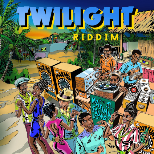 Twilight Riddim - Maximum Sound - 2018