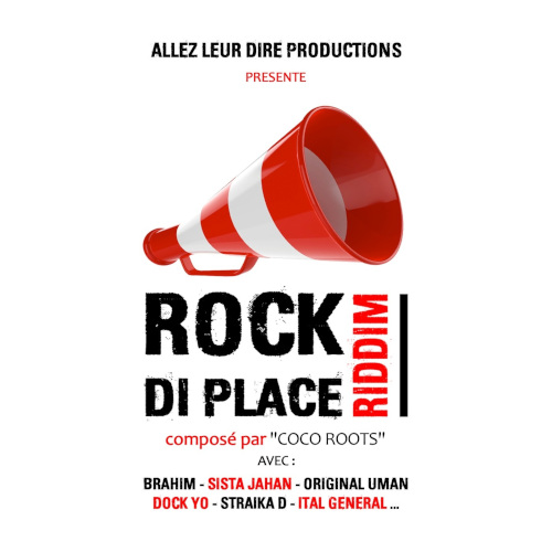 Rock Di Place Riddim - Allez leur Dire Productions - 2018