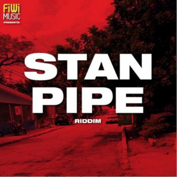 Stanpipe Riddim - Fiwi Music - 2018