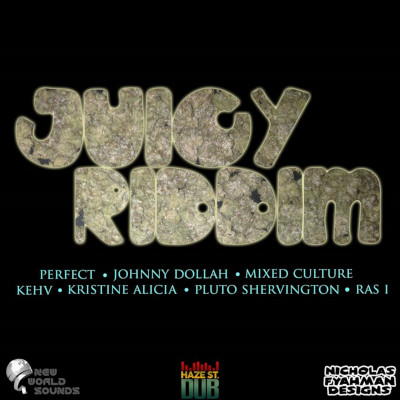 Juicy Riddim - Haze St Dub - 2018