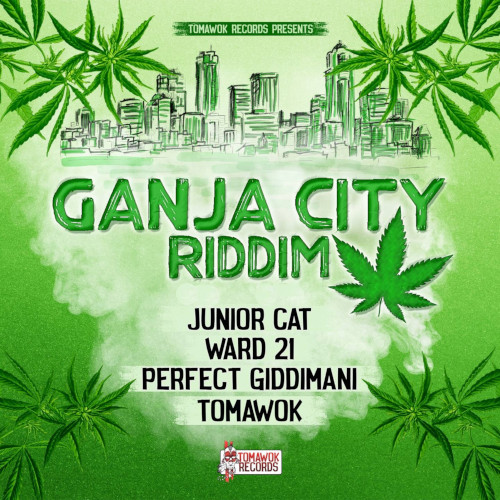 Ganja City Riddim - Tomawok Records - 2019