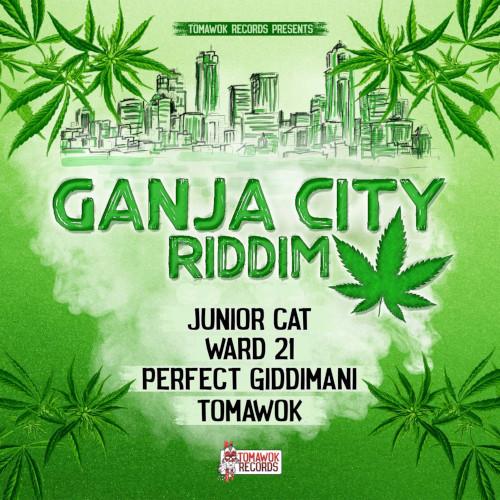 Ganja City Riddim - Tomawok Records - 2019
